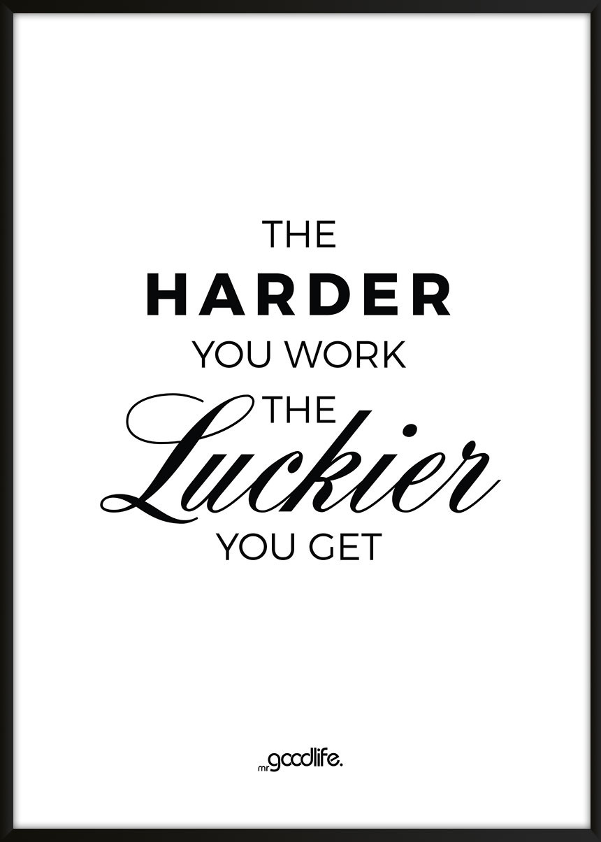 the harder you work poster poster shop. Black Bedroom Furniture Sets. Home Design Ideas
